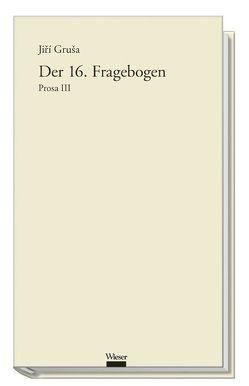 Werkausgabe Jiří Gruša / Der 16. Fragebogen von Busek,  Erhard, Dobiáš,  Dalibor, Gruša,  Jiří, Pasetti-Swoboda,  Marianne