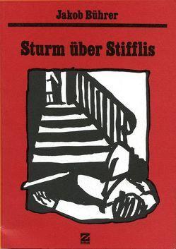 Werkausgabe / Sturm über Stifflis von Bührer,  Jakob, Pauli,  Fritz, Zeller,  Dieter