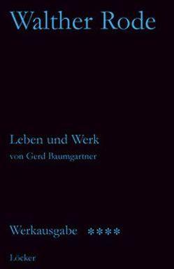 Werkausgabe Walther Rode. Band 1-4 / Biographie Walther Rode von Baumgartner,  Gerd, Rode,  Walther