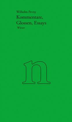 Werkausgabe Wilhelm Pevny / Kommentare, Glossen, Essays von Pevny,  Wilhelm