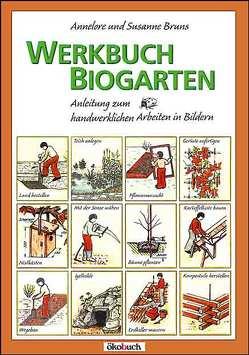 Werkbuch Biogarten von Bruns,  Annelore, Bruns,  Susanne