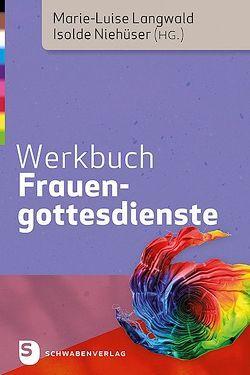 Werkbuch Frauengottesdienste von Langwald,  Marie-Luise, Niehueser,  Isolde