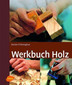 Werkbuch Holz von O'Donoghue,  Declan