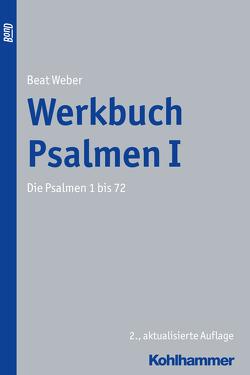 Werkbuch Psalmen I von Weber,  Beat