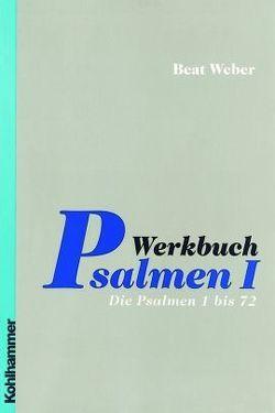 Werkbuch Psalmen I. BonD von Weber-Lehnherr,  Beat
