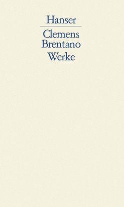 Werke von Brentano,  Clemens, Frühwald,  Wolfgang, Kemp,  Friedhelm
