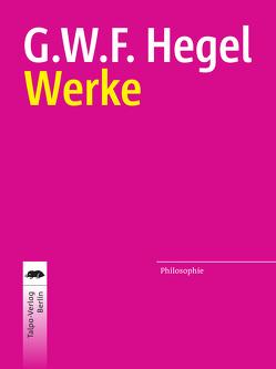 Werke von Hegel,  Georg Wilhelm Friedrich