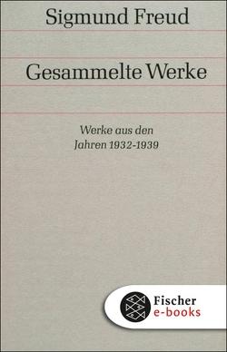 Werke aus den Jahren 1932-1939 von Freud,  Sigmund