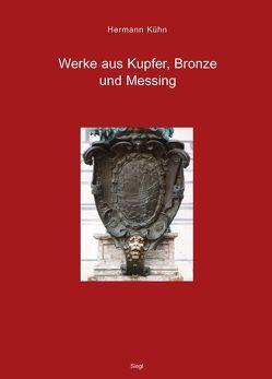 Werke aus Kupfer, Bronze und Messing von Emmerling,  Erwin, Kühn,  Hermann