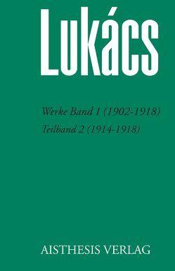 Werke Band 1 (1902-1918) von Bognar,  Zsuzsa, Jung,  Werner, Lukács,  Georg, Opitz,  Antonia