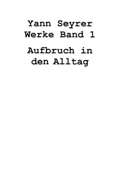 Werke Band 1, Aufbruch in den Alltag von Seyrer,  Yann