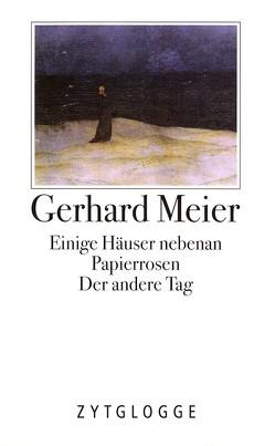 Werke Band 1: Gedichte und Prosaskizzen von Meier,  Gerhard