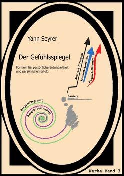 Werke Band 3, Der Gefühlsspiegel von Seyrer,  Yann