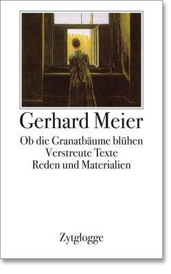 Werke Band 4: Ob die Granatbäume blühen von Meier,  Gerhard
