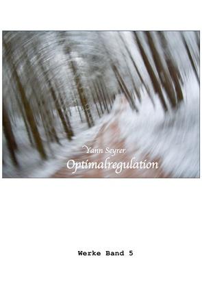 Werke Band 5, Optimalregulation von Seyrer,  Yann