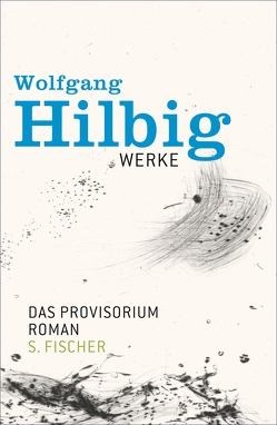 Werke, Band 6: Das Provisorium von Bong,  Jörg, Franck,  Julia, Hilbig,  Wolfgang, Hosemann,  Jürgen, Vogel,  Oliver