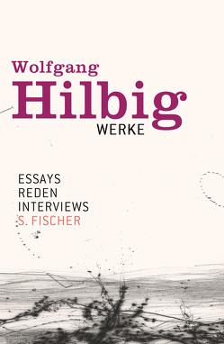 Werke, Band 7: Essays, Reden, Interviews von Bartsch,  Wilhelm, Bong,  Jörg, Hilbig,  Wolfgang, Hosemann,  Jürgen, Vogel,  Oliver