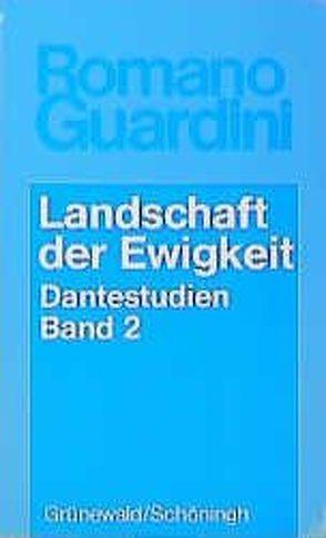 Dantestudien / Landschaft der Ewigkeit von Guardini,  Romano