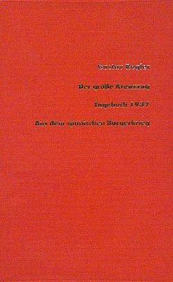 Werke / Der grosse Kreuzzug /Tagebuch 1937 aus dem Spanischen Bürgerkrieg von Hemingway,  Ernest, Regler,  Gustav, Schmidt-Henkel,  Gerhard, Schock,  Ralph, Scholdt,  Günter, Winkler,  Michael