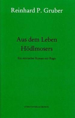 Werke – Gruber, Reinhard P / Aus dem Leben Hödlmosers von Gruber,  Reinhard P