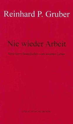 Werke – Gruber, Reinhard P / Nie wieder Arbeit von Gruber,  Reinhard P