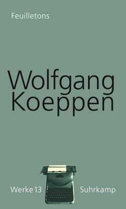 Werke in 16 Bänden von Döring,  Jörg, Koeppen,  Wolfgang, Treichel,  Hans-Ulrich