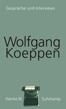 Werke in 16 Bänden von Koeppen,  Wolfgang, Treichel,  Hans-Ulrich