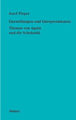 Werke in acht Bänden / Darstellungen und Interpretationen: Thomas von Aquin und die Scholastik von Pieper,  Josef, Wald,  Berthold