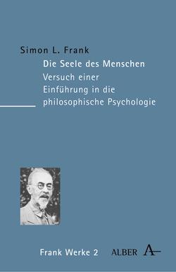 Werke in acht Bänden / Die Seele des Menschen von Frank,  Simon L, Haaß,  Stefanie, Schulz,  Peter