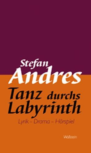 Werke in Einzelausgaben / Tanz durchs Labyrinth von Andres,  Stefan, Conter,  Claude D., Grosse,  Wilhelm, Lermen,  Birgit