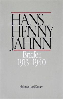 Werke in Einzelbänden. Hamburger Ausgabe / Briefe I von Bitz,  Ulrich, Bürger,  Jan, Hiemer,  Sandra, Jahnn,  Hans H, Schulin,  Sebastian, Schweikert,  Uwe