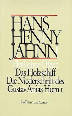 Werke in Einzelbänden. Hamburger Ausgabe / Fluss ohne Ufer I von Bitz,  Ulrich, Jahnn,  Hans H, Schweikert,  Uwe