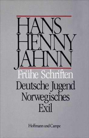 Werke in Einzelbänden. Hamburger Ausgabe / Frühe Schriften. Deutsche Jugend. Norwegisches Exil von Bitz,  Ulrich, Jahnn,  Hans H, Schweikert,  Uwe
