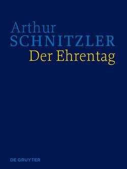Werke in historisch-kritischen Ausgaben / Der Ehrentag von Fliedl,  Konstanze, Polt-Heinzl,  Evelyne, Schnitzler,  Arthur