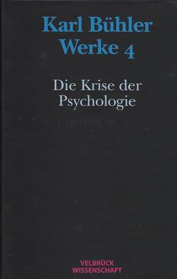 Werke / Karl Bühler. Die Krise der Psychologie (Werke 4) von Eschbach,  Achim, Kapitzky,  Jens