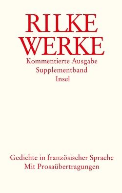Werke. Kommentierte Ausgabe in vier Bänden mit einem Supplementband von Engel,  Manfred, Lauterbach,  Dorothea, Luck,  Rätus, Rilke,  Rainer Maria