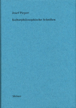 Werke / Kulturphilosophische Schriften von Pieper,  Josef, Wald,  Berthold