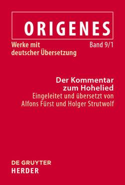Werke mit deutscher Übersetzung / Der Kommentar zum Hohelied von Fürst,  Alfons, Strutwolf,  Holger