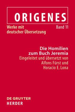 Origenes: Werke mit deutscher Übersetzung / Die Homilien zum Buch Jeremia von Fürst,  Alfons