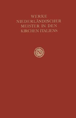 Werke Niederländischer Meister in den Kirchen Italiens von Fokker,  T. H.
