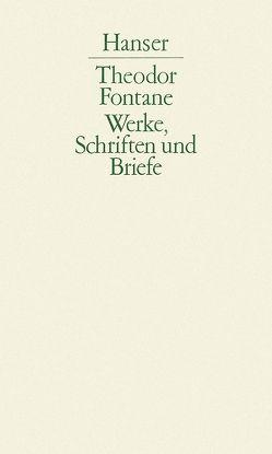 Werke, Schriften und Briefe von Fontane,  Theodor, Hettche,  Walter, Keitel,  Walter, Klug,  Christian, Nürnberger,  Helmuth, Zand,  Bernhard
