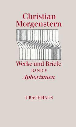 Werke und Briefe. Stuttgarter Ausgabe. Kommentierte Ausgabe / Aphorismen von Habel,  Reinhardt, Morgenstern,  Christian