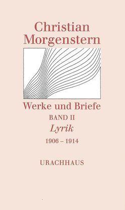 Werke und Briefe. Stuttgarter Ausgabe. Kommentierte Ausgabe / Lyrik 1906-1914 von Habel,  Reinhardt, Kiessig,  Martin, Morgenstern,  Christian