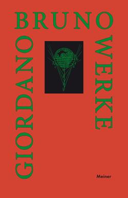 Werke von Giordano Bruno / Von den heroischen Leidenschaften von Bruno,  Giordano, Canone,  Eugenio, Hufnagel,  Henning, Moog-Grünewald,  Maria