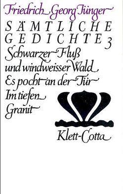 Werke. Werkausgabe in zwölf Bänden / Sämtliche Gedichte 3 von Jünger,  Citta, Jünger,  Friedrich G, Schirnding,  Albert von