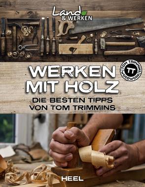 Werken mit Holz von Trimmins,  Tom