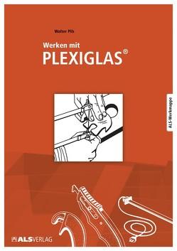 Werken mit Plexiglas von Kreide,  Lienhard u.a.