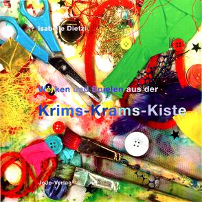 Werken und Spielen aus der Krims-Krams-Kiste von Dietzi,  Isabelle, Lather,  Peter