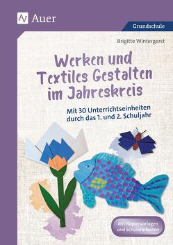 Werken und Textiles Gestalten im Jahreskreis von Wintergerst,  Brigitte