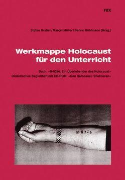 Werkmappe Holocaust für den Unterricht von Bühlmann,  Benno, Graber,  Stefan, Müller,  Marcel